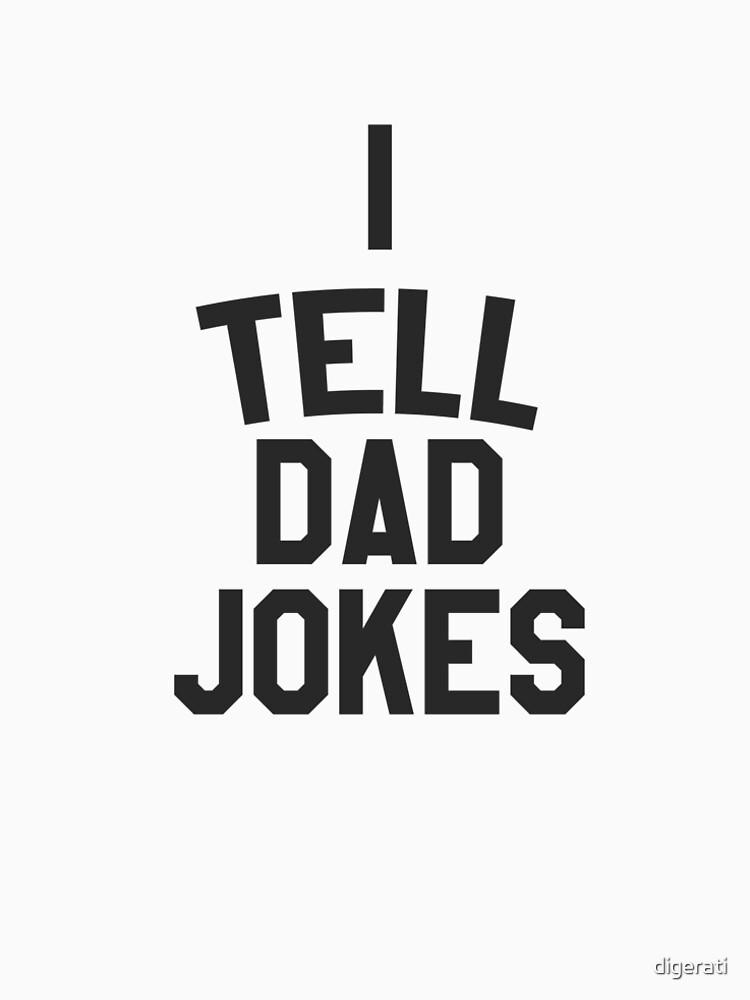 I tell dad jokes by digerati