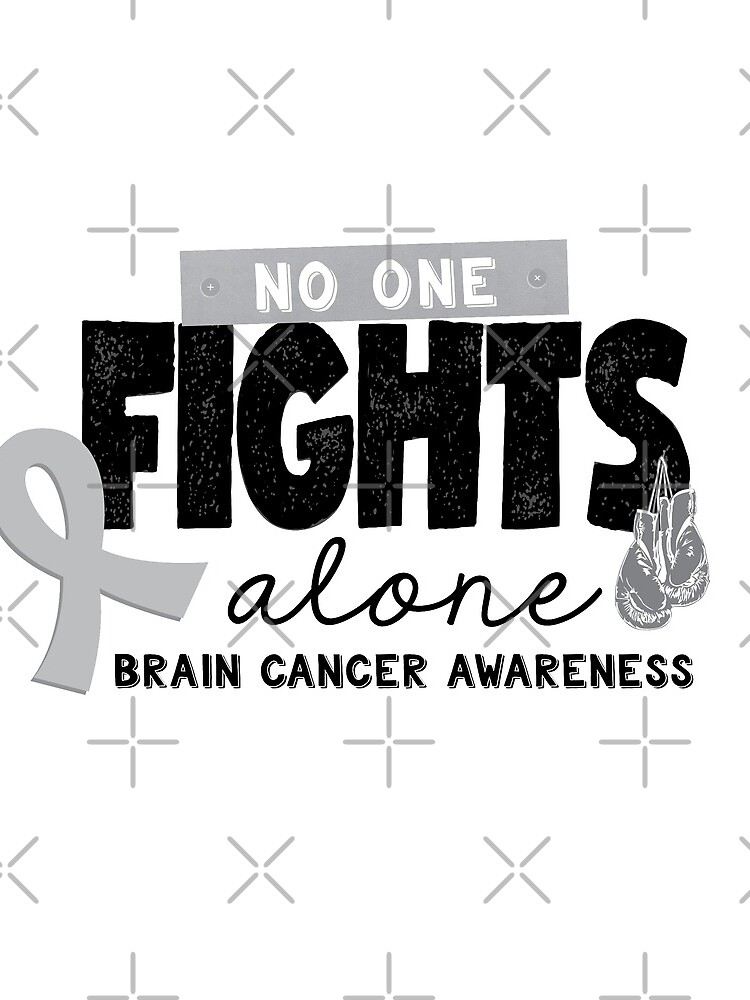 No One Fights Alone - Brain Cancer Awareness by graphicloveshop