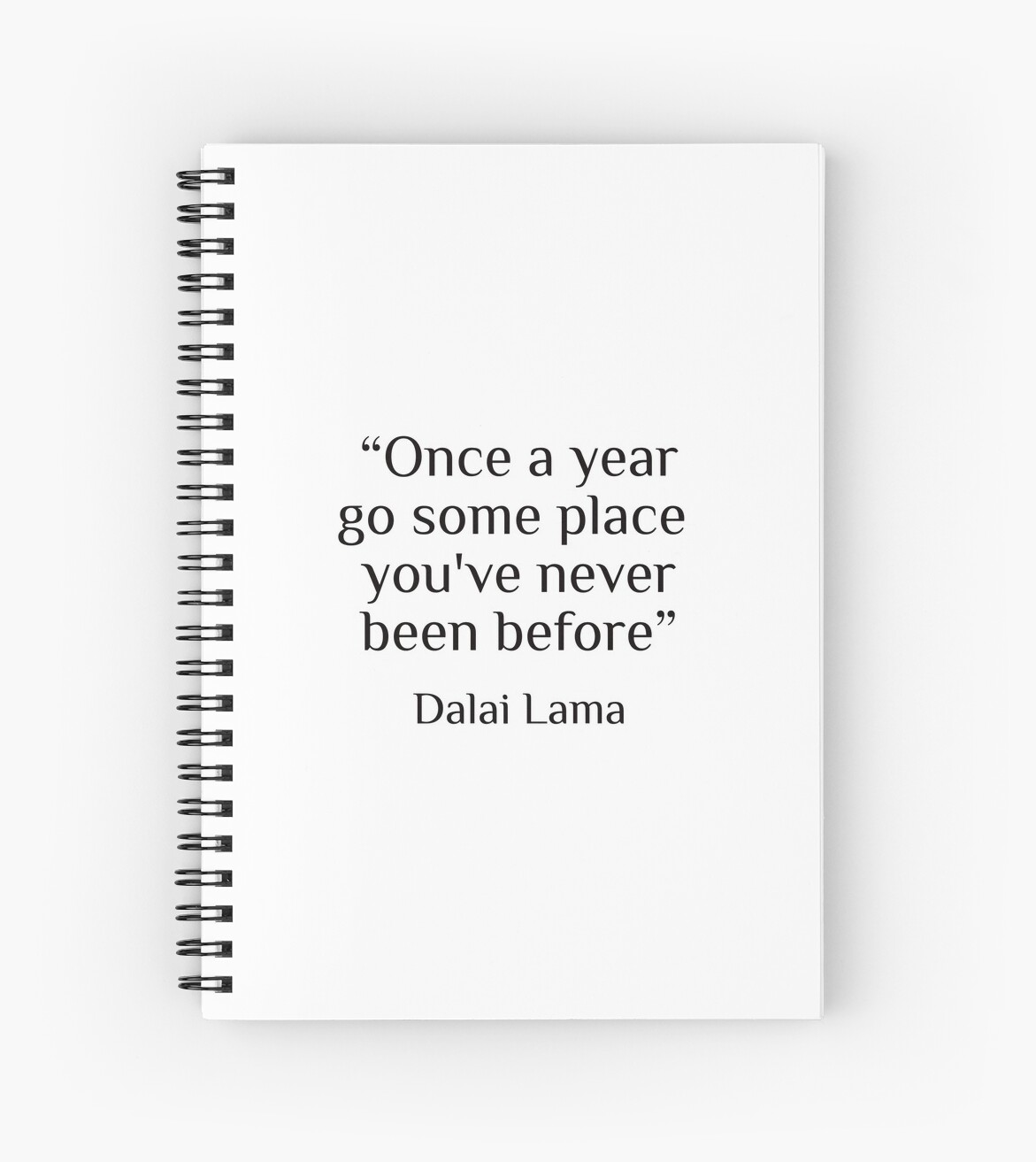 "Quote by Dalai Lama  ""once a year go some place you've never been before""  by BrightNomad"