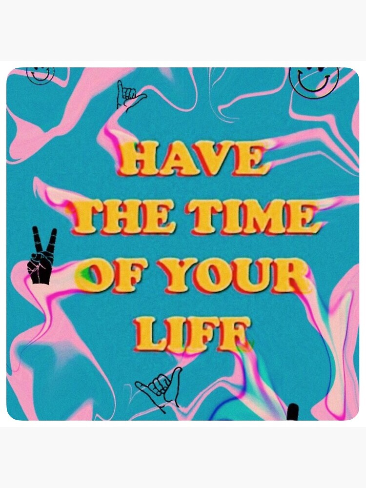 have the time of your life by miapressley1