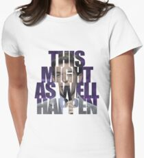 This Might as Well Happen Women's Fitted T-Shirt