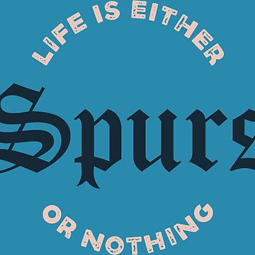 Spurs or nothing by frajtgorski