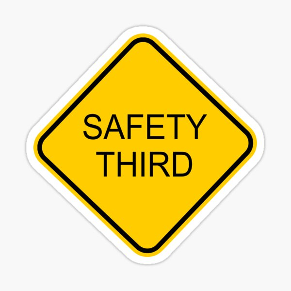 Funny Safety Third Sign Sticker