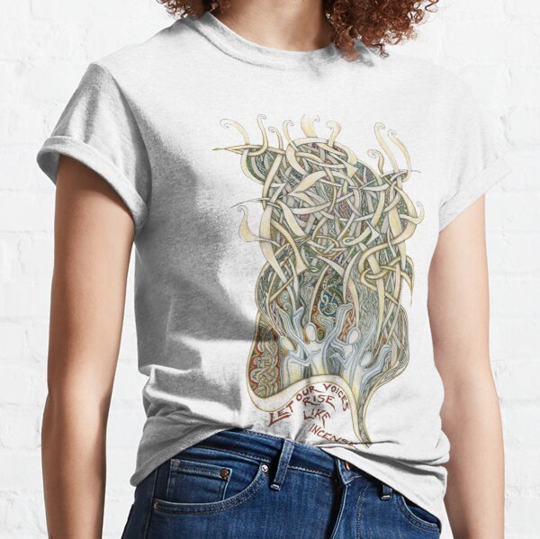 Let Our Voices Rise Like Incense Classic T-Shirt