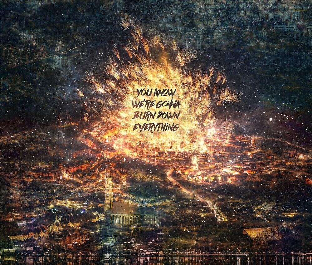 Burn Down Everything by QGPennyworth