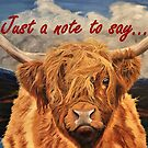Highland Cow - Just to say... Card by EuniceWilkie