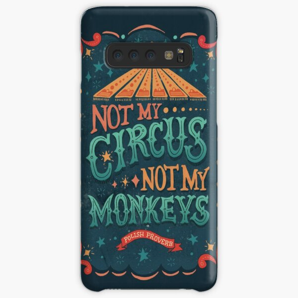 Not My Circus Not My Monkeys Samsung Galaxy Snap Case