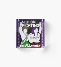 Keep on fighting for all of us Acrylic Block