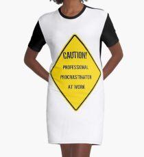 PROFESSIONAL PROCRASTINATOR AT WORK: CAUTION! Graphic T-Shirt Dress