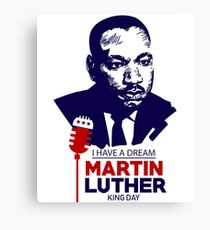 i have a dream Martin Luther king day Canvas Print