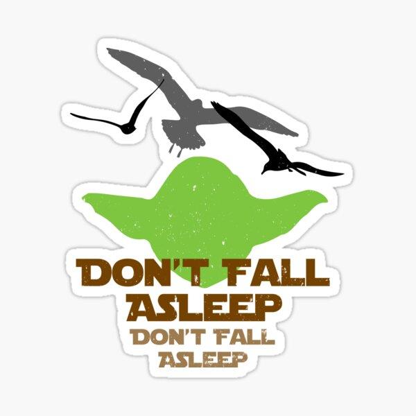 Don't Fall Asleep Sticker