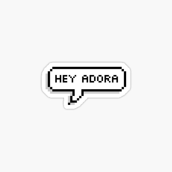 Hey Adora Sticker