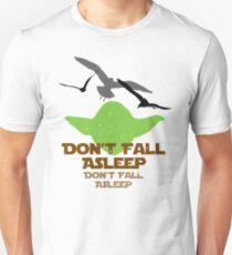 Don't Fall Asleep Unisex T-Shirt