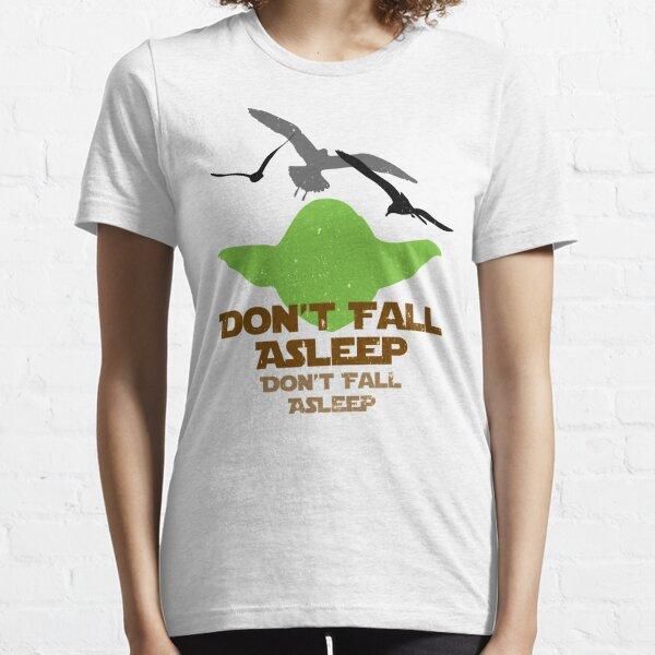 Don't Fall Asleep Essential T-Shirt