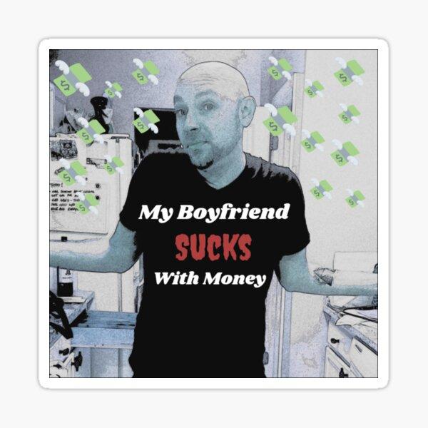 My Boyfriend Sucks with Money Sticker