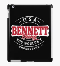 It's a BENNETT Thing You Wouldn't Understand T-Shirt & Merchandise iPad Case/Skin