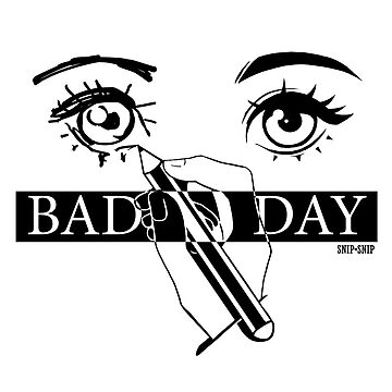 Bad Day by SnipSnipArt