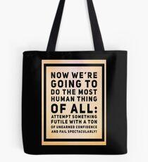 Die menschlichste Sache von allen Tote Bag