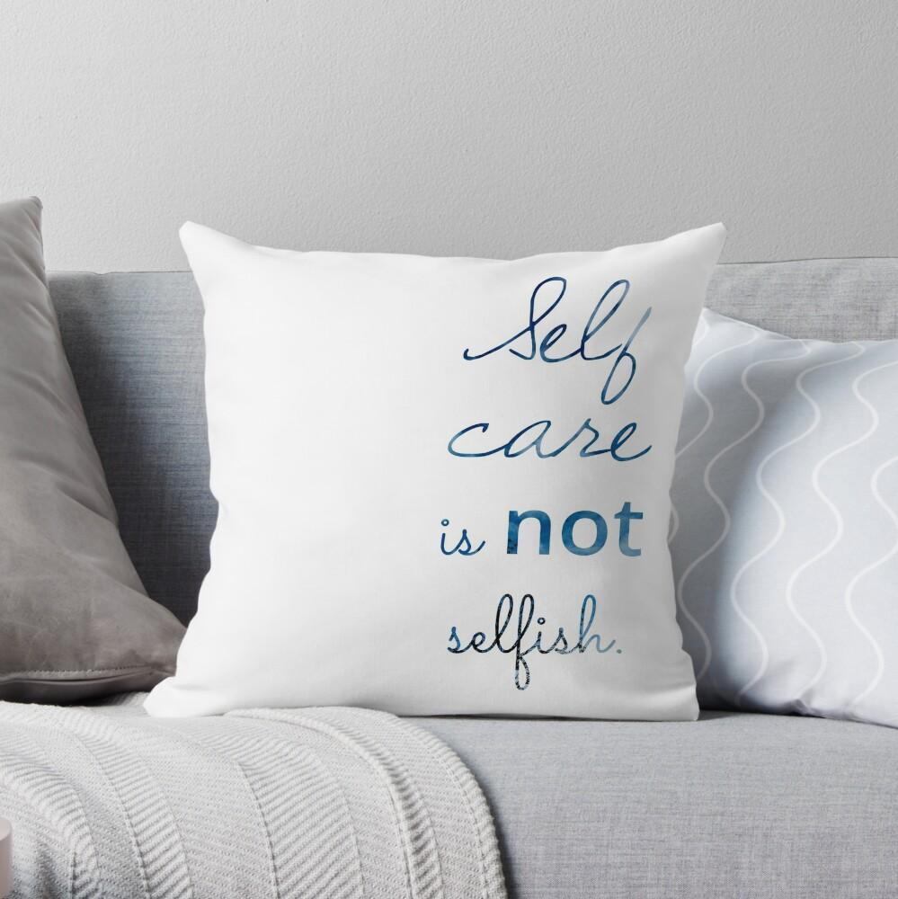 Self Care ist NICHT egoistisch Dekokissen