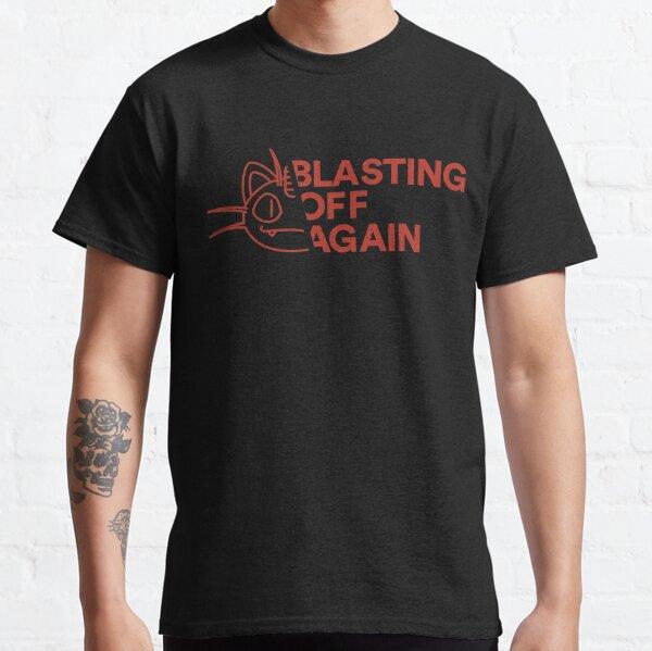 Blasting Off Again Classic T-Shirt