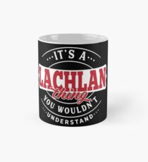 It's a LACHLAN Thing You Wouldn't Understand T-Shirt & Merchandise Tasse (Standard)