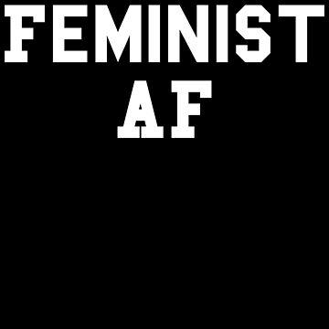 Feminist AF Feminism Feminist by fromherotozero