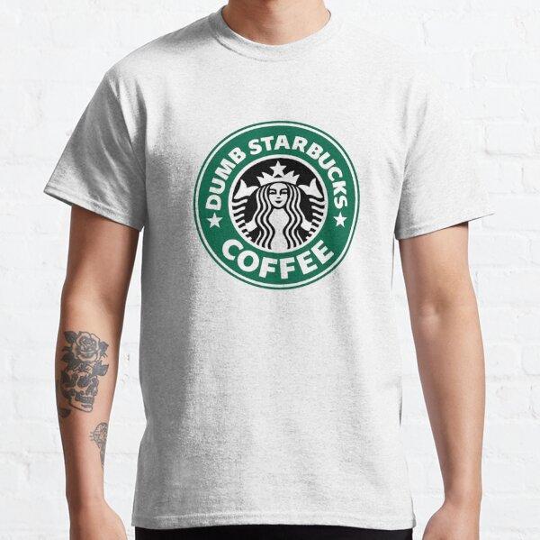 Dumb Starbucks Classic T-Shirt