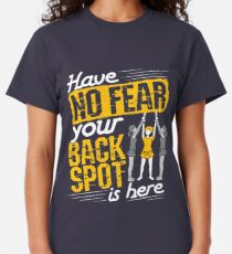 Cheerleading Backspot Have No Fear Your Backspot Is Here Classic T-Shirt