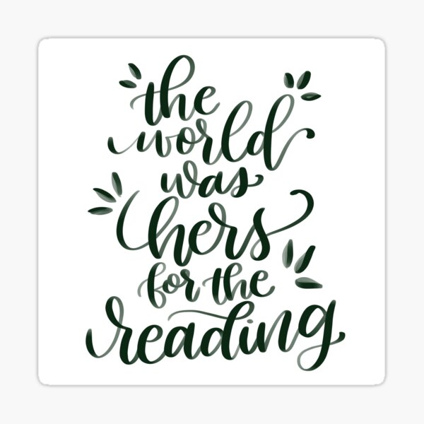 The World was Hers for the Reading Sticker