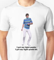 Tight Pants Unisex T-Shirt