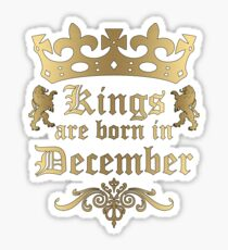 Kings Are Born In December Sticker