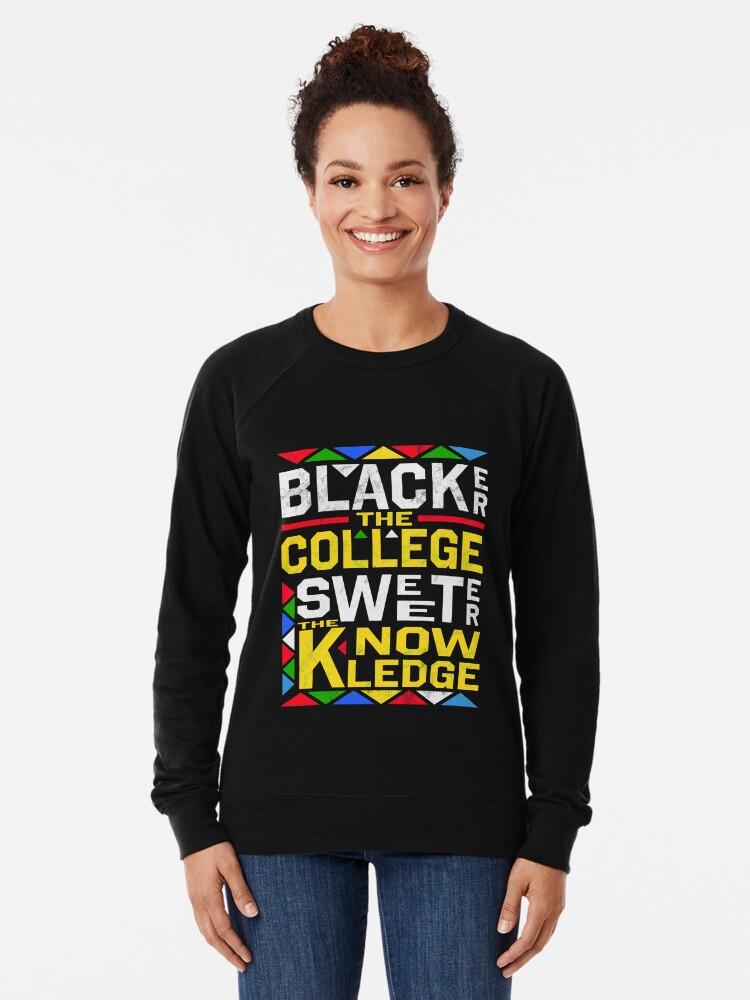 NoveltyGeek The Blacker The College The Sweeter The Knowledge Adult Sweatshirt