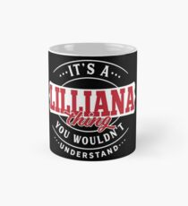 It's a LILLIANA Thing You Wouldn't Understand T-Shirt & Merchandise Classic Mug
