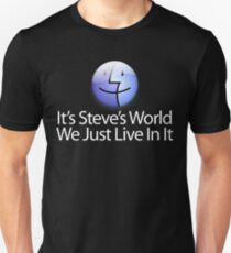It's Steve's World - We Just Live In It - White Text Unisex T-Shirt