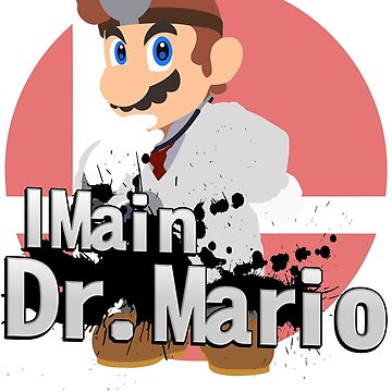 I Main Dr. Mario - Super Smash Bros. Ultimate by PrincessCatanna