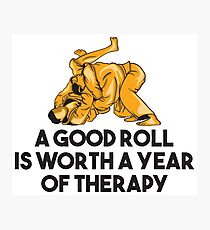A Good Roll Is Worth A Year Of Therapy - Martial Arts Gift Fotodruck