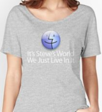 It's Steve's World - We Just Live In It - White Text Women's Relaxed Fit T-Shirt