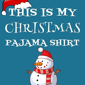 This Is My Christmas Pajama Shirt Funny Cartoon Snowman Gift For Xmas Lovers by Klimentina