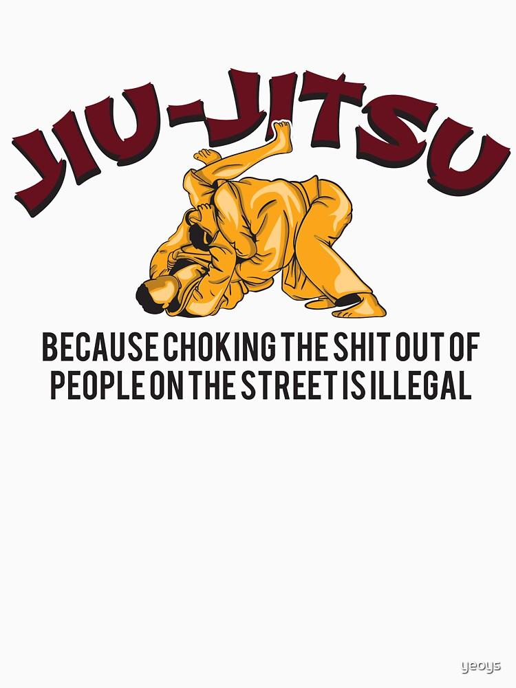 Jiu-Jitsu Because Choking People On The Street - Martial Arts Gift von yeoys