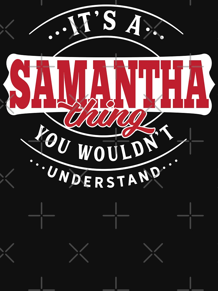 Samantha Thing You Wouldn't Understand by wantneedlove