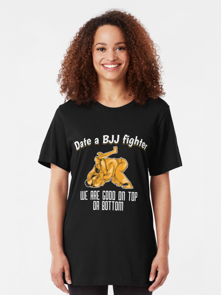 Alternative Ansicht von Date a Bjj Fighter We Are Good On Top Or Bottom - Martial Arts Gift Slim Fit T-Shirt