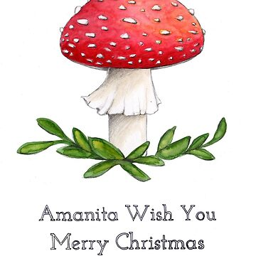Amanita Wish You Merry Christmas by lifescience