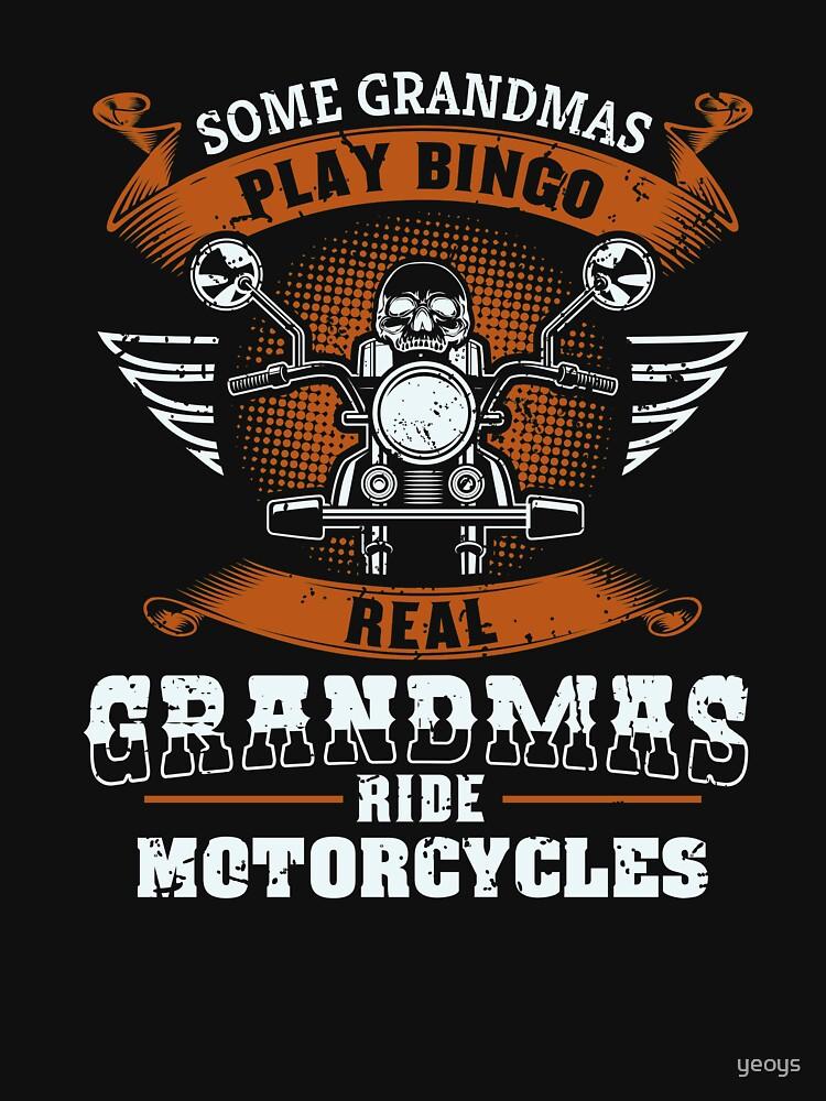 Some Grandmas Play Bingo Real Ride Motorcycles - Funny Grandma Gift von yeoys