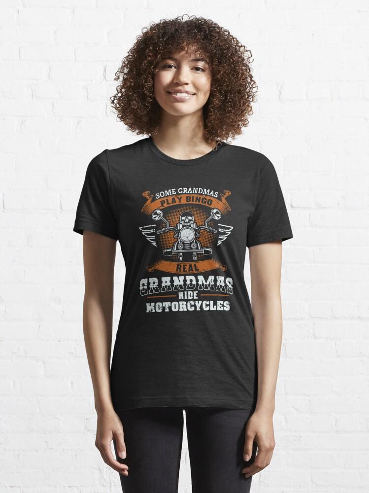 Alternative Ansicht von Some Grandmas Play Bingo Real Ride Motorcycles - Funny Grandma Gift Essential T-Shirt