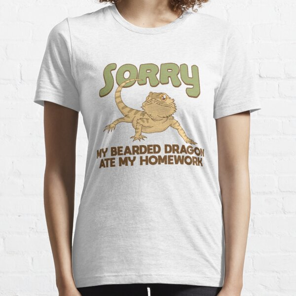 My Bearded Dragon Ate My Homework - Funny Reptile Gift Essential T-Shirt