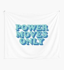 Power Moves Only Wall Tapestry