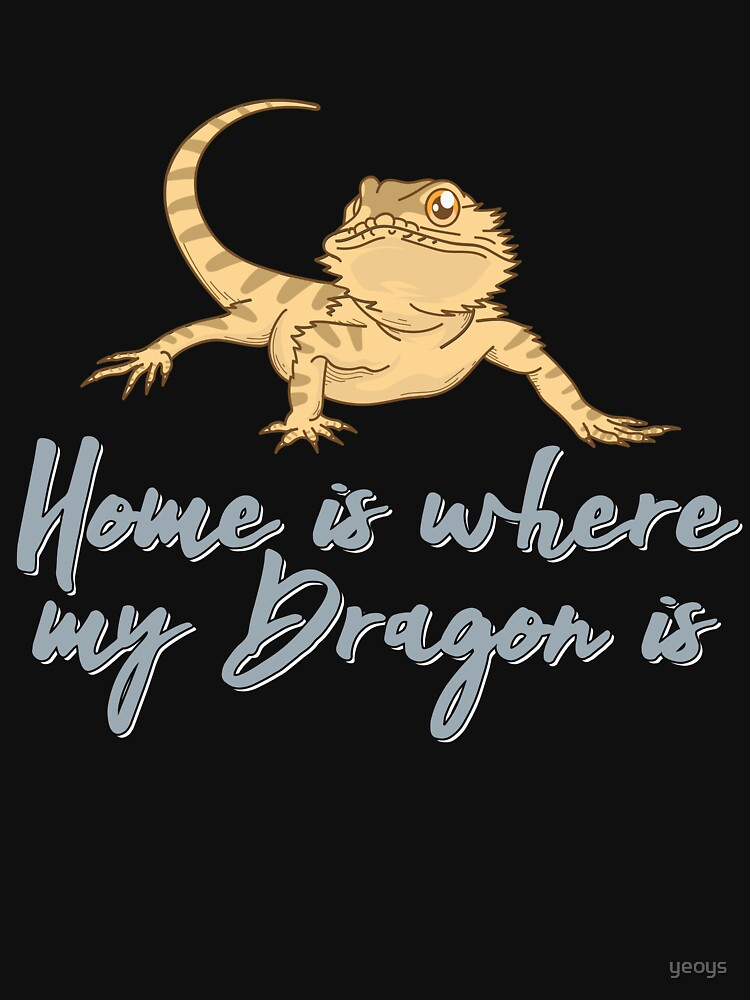 Home Is Where My Dragon Is - Funny Reptile Gift von yeoys