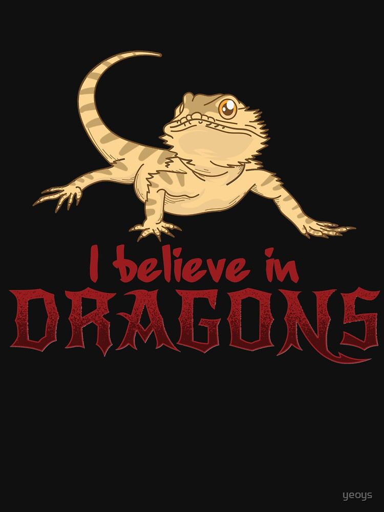 I Believe In Dragons - Funny Reptile Gift von yeoys