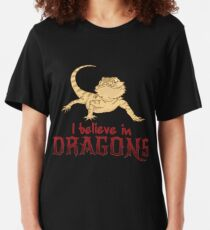 I Believe In Dragons - Funny Reptile Gift Slim Fit T-Shirt