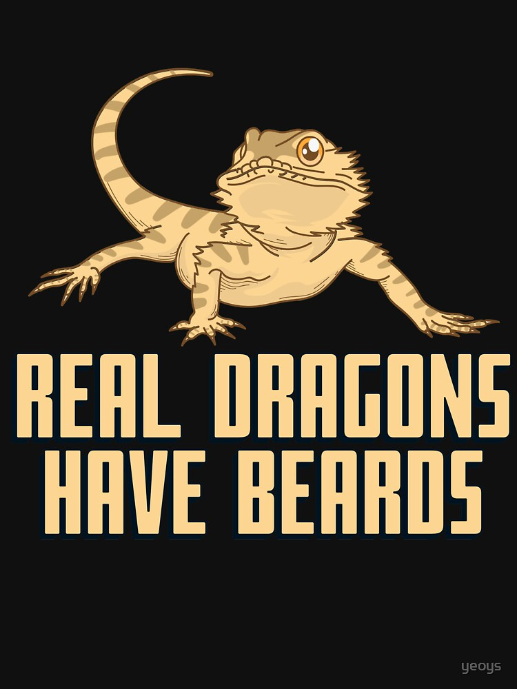 Real Dragons Have Beards - Funny Reptile Gift von yeoys